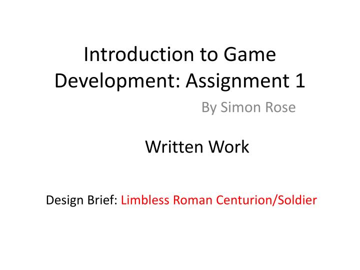 PPT Introduction To Game Development Assignment PowerPoint - Game design brief
