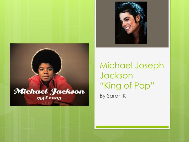 michael joseph jackson king of pop
