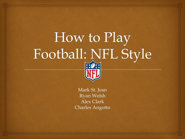how to play football nfl style n.