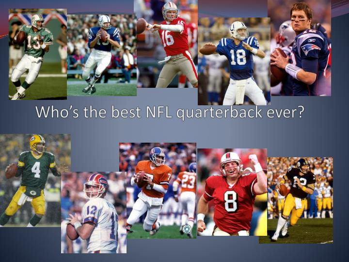 who s the best nfl quarterback ever n.