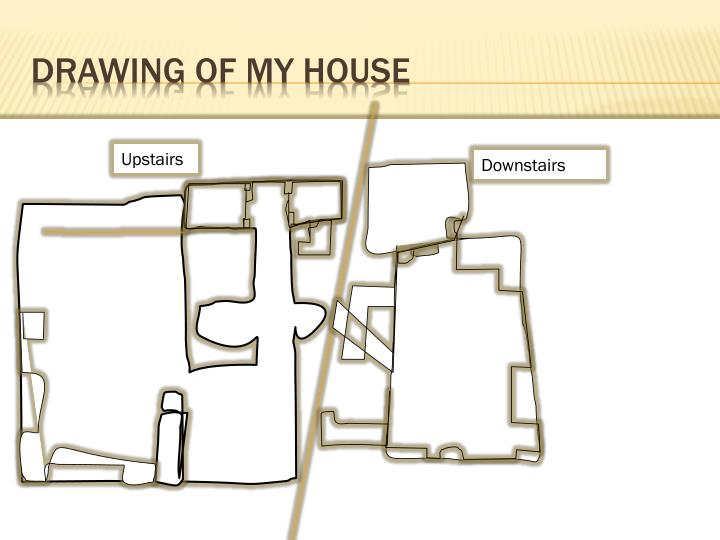 Drawing of my house