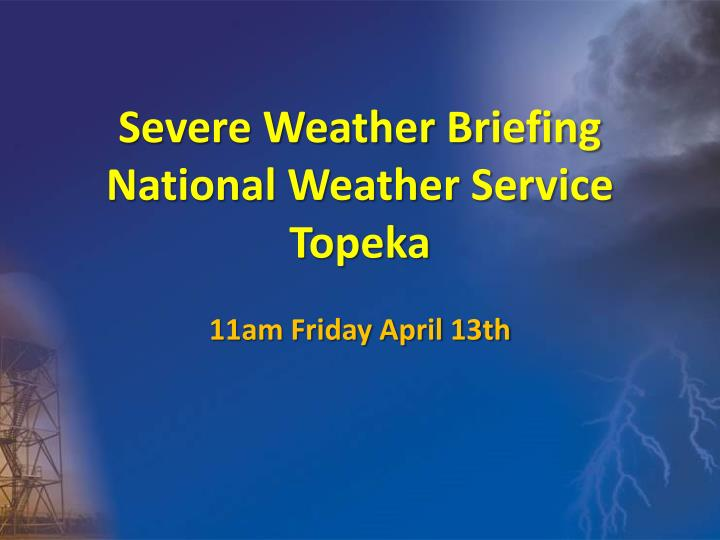 severe weather briefing national weather service topeka