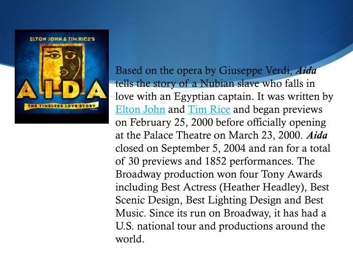 Based on the opera by Giuseppe Verdi,