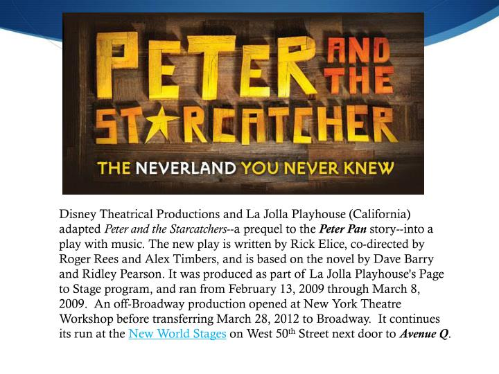 Disney Theatrical Productions and La Jolla Playhouse (California) adapted