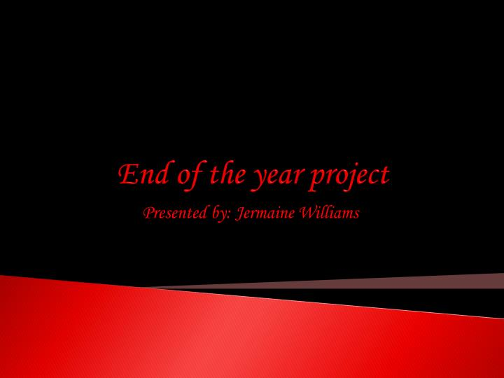 end of the year project n.
