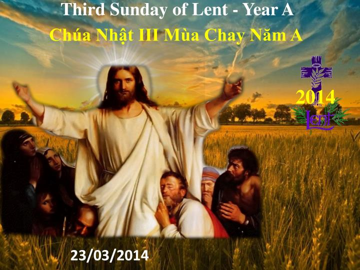 Third Sunday of Lent - Year A
