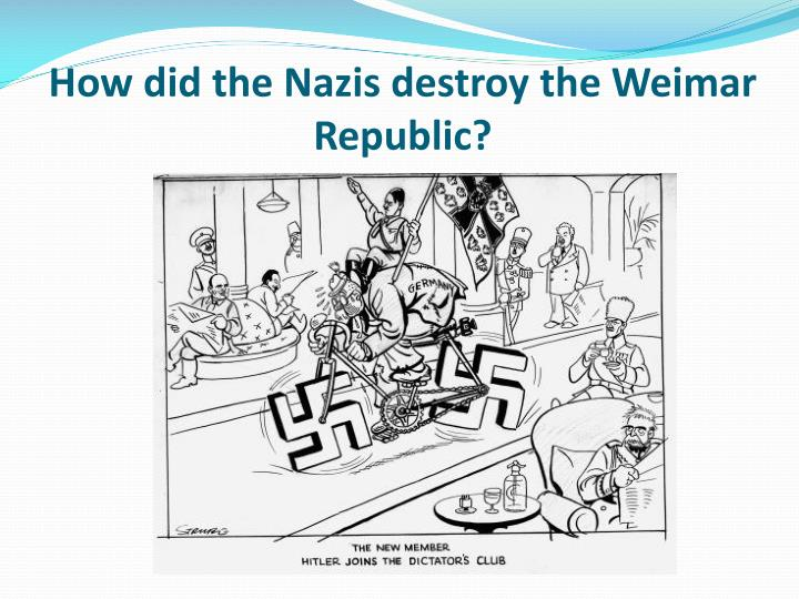 how did the nazis destroy the weimar republic n.