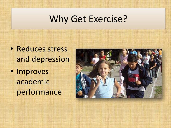 Why Get Exercise?