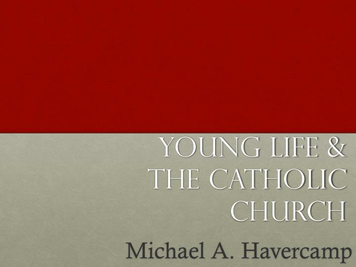 young life the catholic church n.