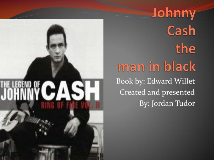 johnny cash the man in black Man in black lyrics: well, you wonder why i always dress in black / why you never see bright colors on my back / and why does my appearance seem to have a somber tone / well, there's a reason for the.