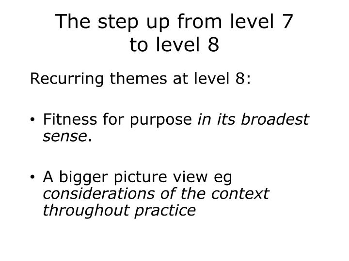 The step up from level 7