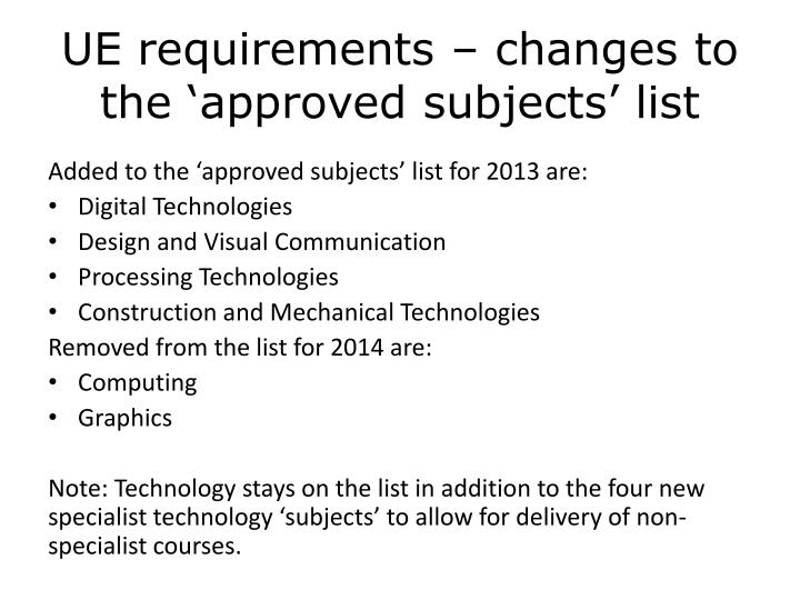UE requirements – changes to the 'approved subjects' list