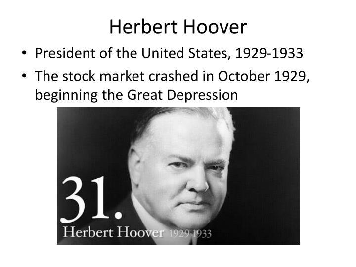 president herbert hoovers response to the great depression Herbert hoover was the 31st president of lou henry hoover children: herbert the stock market crash was the beginning of the great depression hoover didn.