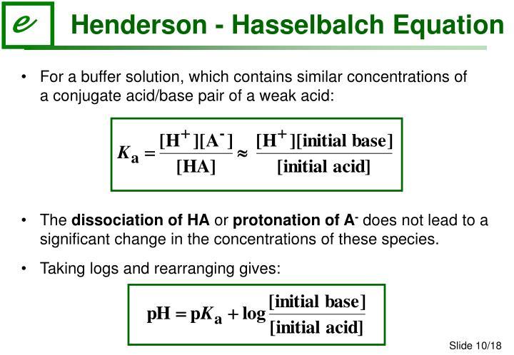 Henderson - Hasselbalch Equation