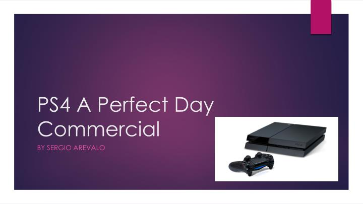 ps4 a perfect day commercial n.
