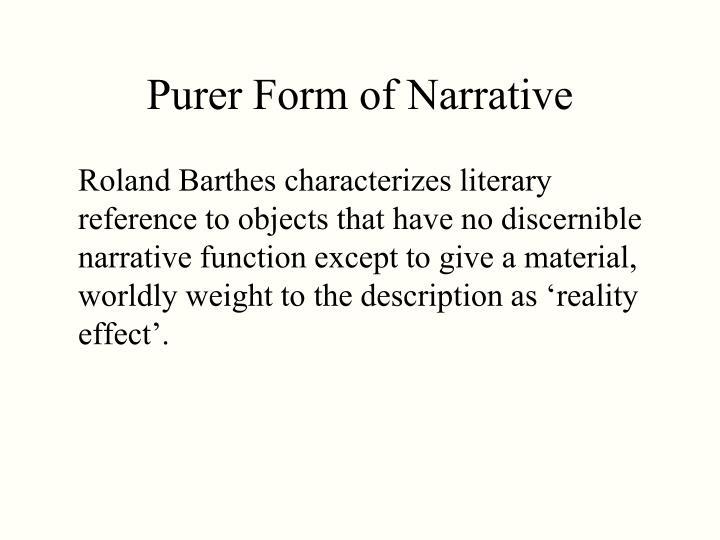 Purer Form of Narrative