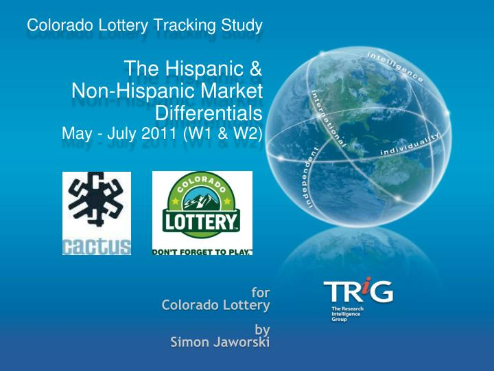 colorado lottery tracking study the hispanic non hispanic market differentials may july 2011 w1 w2 n.