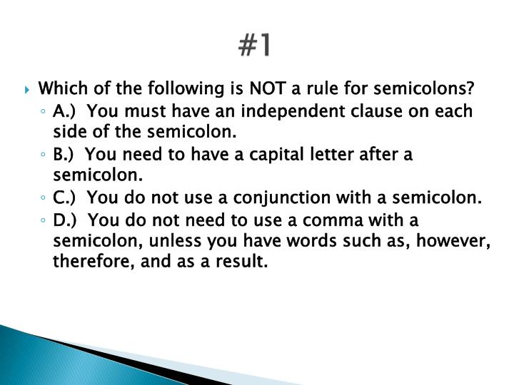 which of the following is not a rule for semicolons
