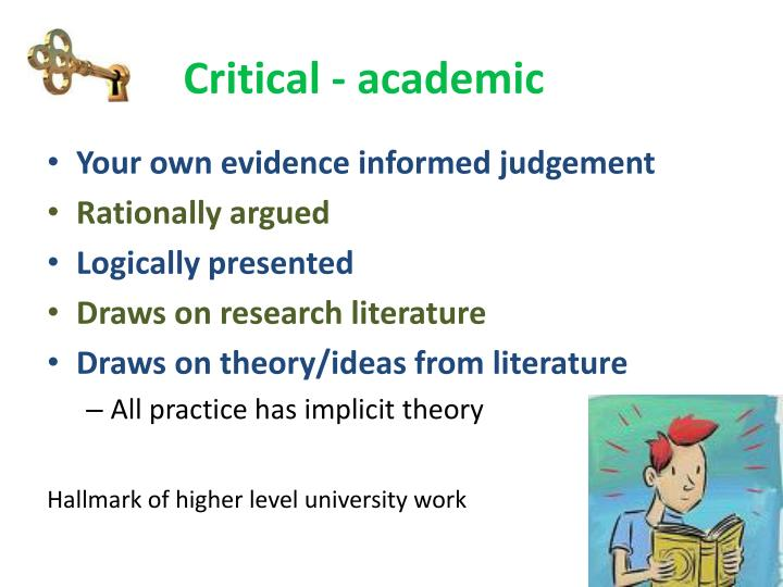 developing critical thinking other Critical and creative thinking are essential to developing analytical and evaluative skills and understandings in the australian curriculum: english students use critical and creative thinking through listening to, reading, viewing, creating and presenting texts, interacting with others, and when they recreate and experiment with literature.