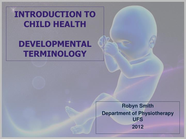 introduction to child health developmental terminology n.