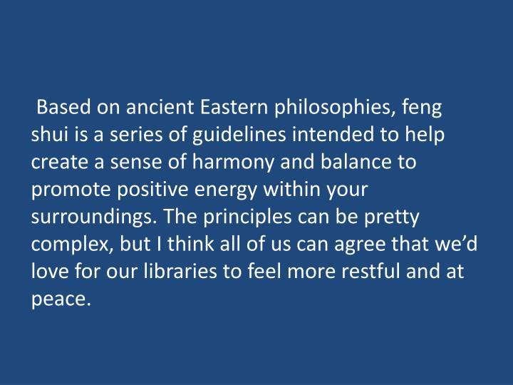 Based on ancient Eastern philosophies,