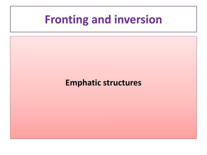 Fronting and inversion