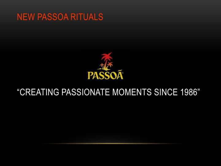"""""""CREATING PASSIONATE MOMENTS SINCE 1986"""""""