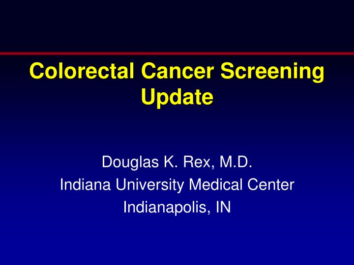 Ppt Colorectal Cancer Screening Update Powerpoint Presentation Free Download Id 1853439