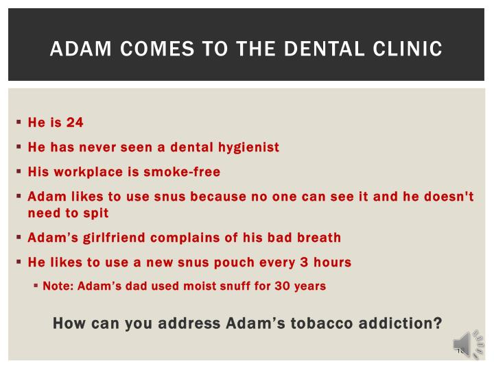 Adam comes to the Dental Clinic