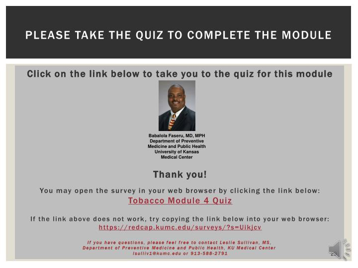 Please take the quiz to complete the module