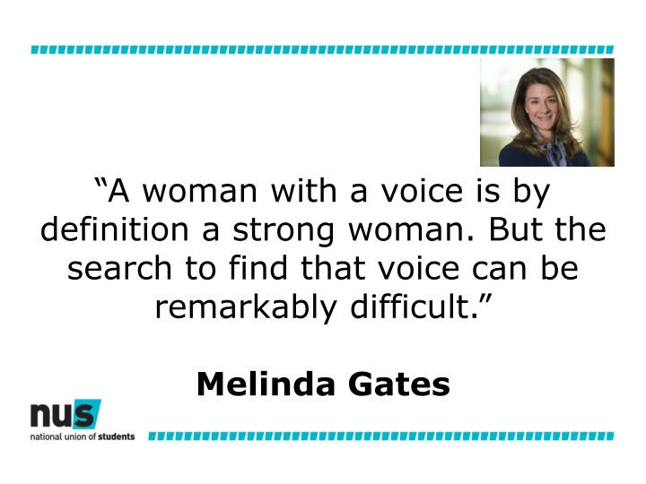 """""""A woman with a voice is by definition a strong woman. But the search to find that voice can be remarkably difficult."""""""