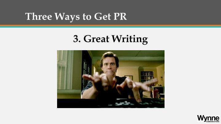 Three Ways to Get PR