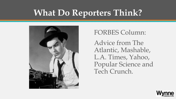 What Do Reporters Think?