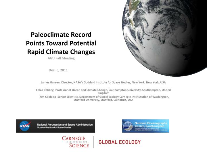 paleoclimate record points toward potential rapid climate changes agu fall meeting dec 6 2011 n.