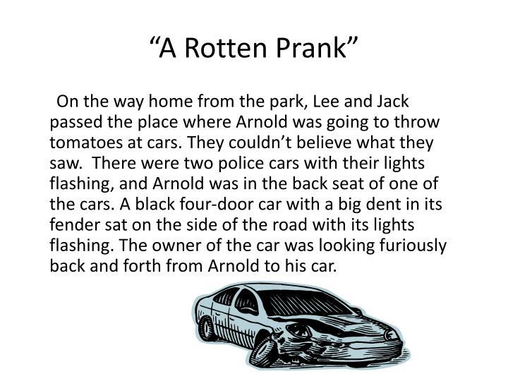 """A Rotten Prank"""