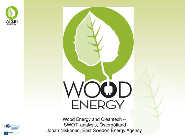 Wood Energy and Cleantech –