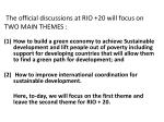 the official discussions at rio 20 will focus on two main themes