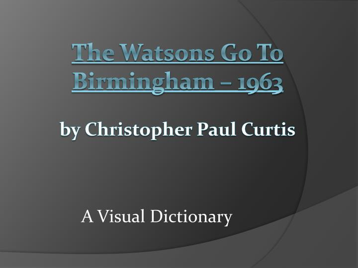 the watsons go to birmingham 1963 by christopher paul curtis n.