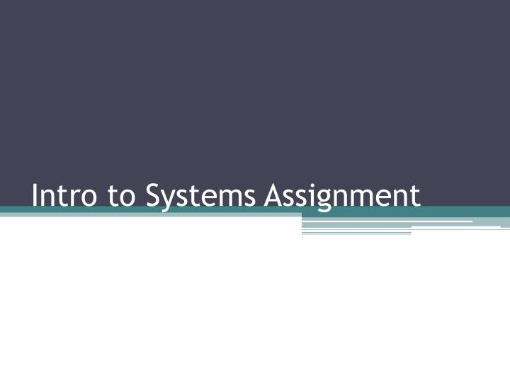 intro to systems assignment n.