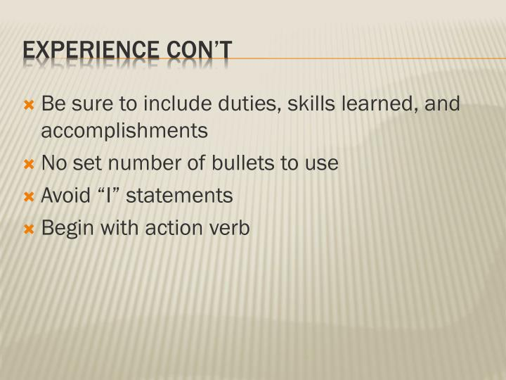 Be sure to include duties, skills learned, and  accomplishments