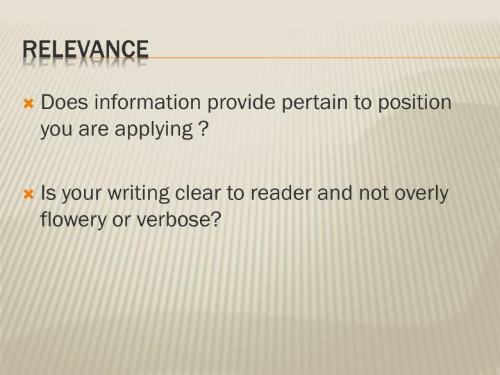 Does information provide pertain to position you are applying ?