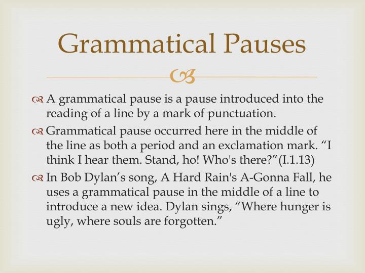 Grammatical Pauses