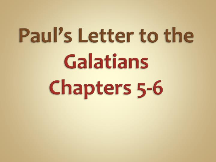 paul s letter to the galatians chapters 5 6 n.