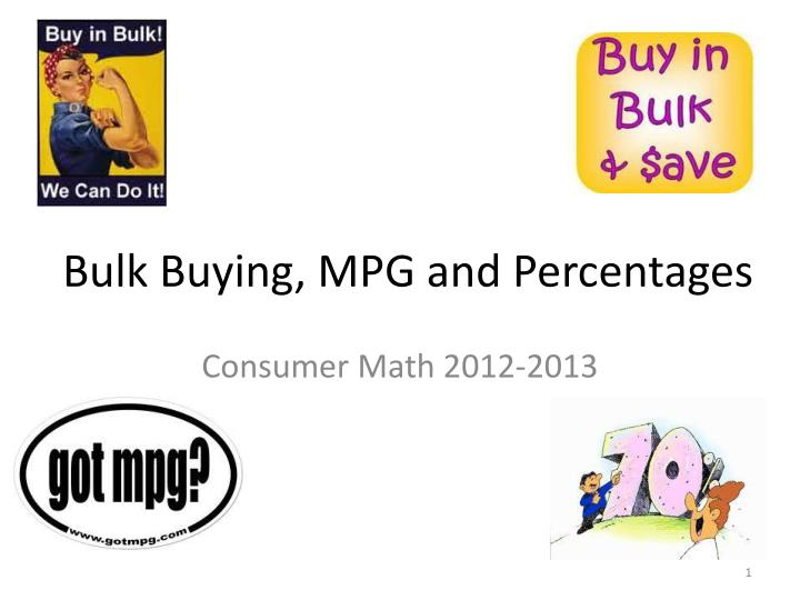 bulk buying mpg and percentages n.
