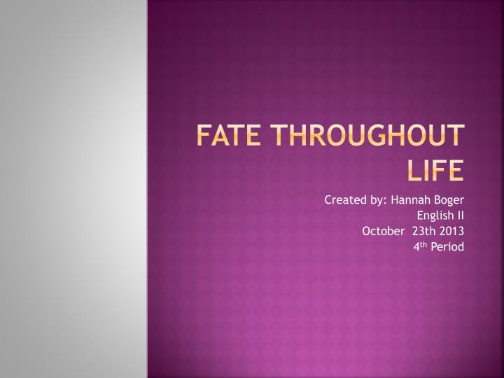 fate throughout life n.