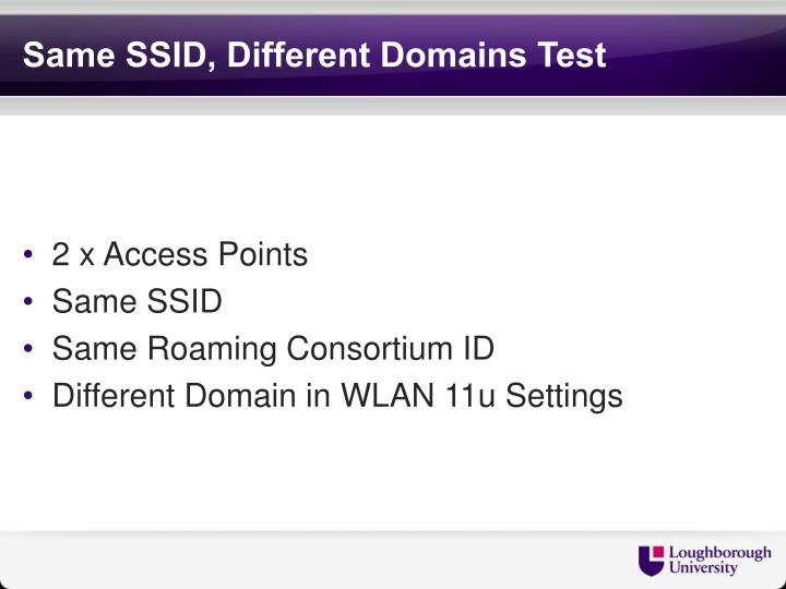 Same SSID, Different Domains Test