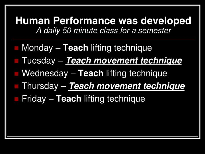 Human Performance was developed