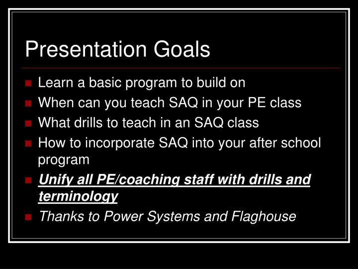 Presentation goals
