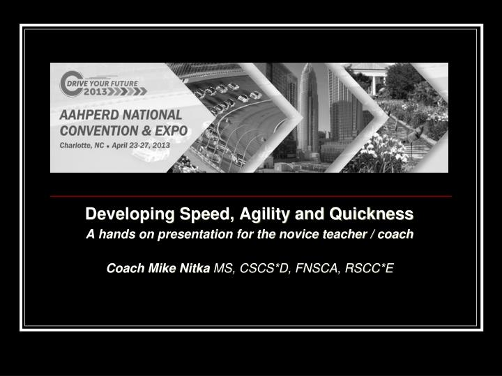 Developing Speed, Agility and Quickness