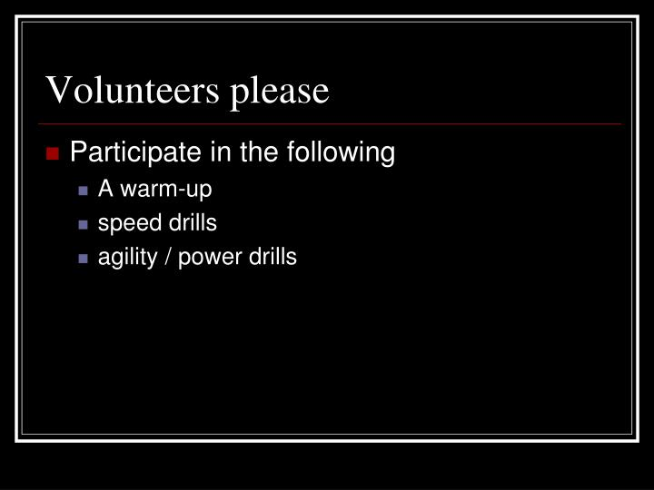 Participate in the following